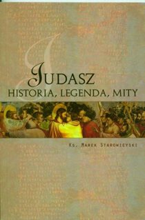 Judasz. Historia, legendy, mity.