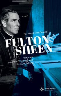 Fulton Sheen. Fenomen programu Life is Worth Living